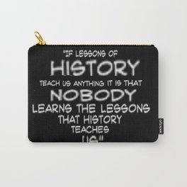 History Lessions Carry-All Pouch