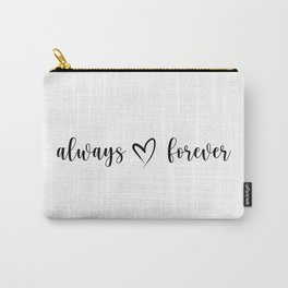 Always and Forever Carry-All Pouch