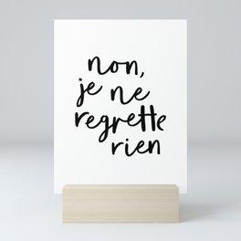 Non Je Ne Regrette Rien black and white typography wall art home decor life quote handwritten lol Mini Art Print