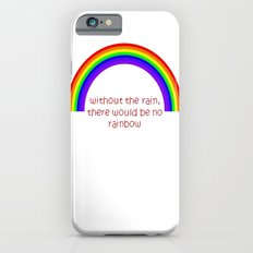 Without The Rain There Would Be No Rainbow Slim Case iPhone 6s