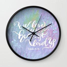 He First Loved Us - 1 John 4:19 Wall Clock