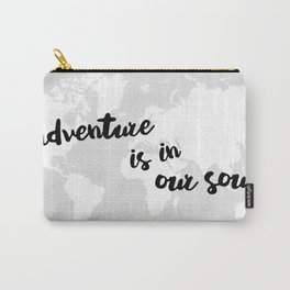 Adventure is in our Soul Carry-All Pouch
