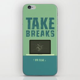 Take breaks. A PSA for stressed creatives. iPhone Skin