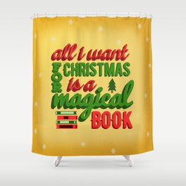 All I Want For Christmas  Shower Curtain