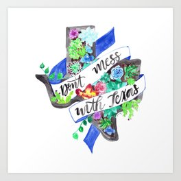 Don't Mess with Texas Art Print