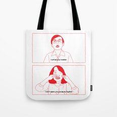i will be your mother. Tote Bag