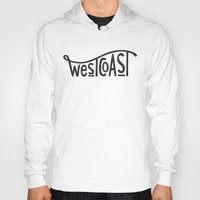 west coast Hoodies featuring West Coast by cabin supply co