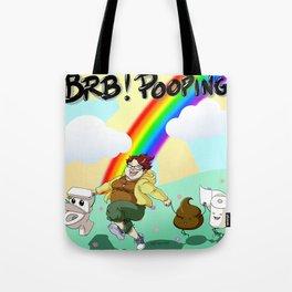 BRB! POOPING! Tote Bag