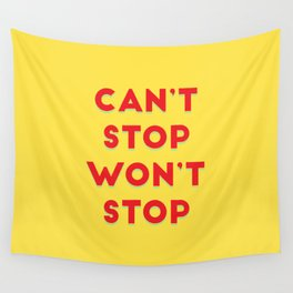 Can't Stop, Won't Stop Wall Tapestry