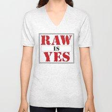 Raw is Yes Unisex V-Neck