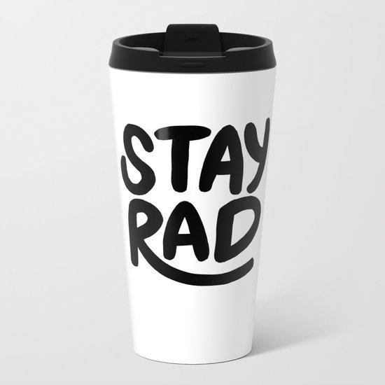 Stay Rad B&W Metal Travel Mug
