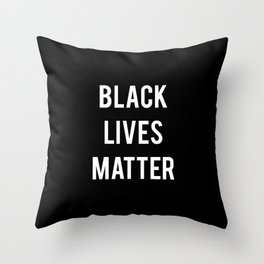 Black Lives Matter - Advocacy, Stop Racism, Peace, All Throw Pillow