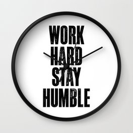 Work Hard Stay Humble black and white typography poster black-white design home decor bedroom wall Wall Clock