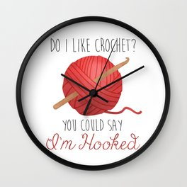 Do I Like Crochet? You Could Say I'm Hooked  |  Red Wall Clock