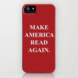Make America Read Again. iPhone Case