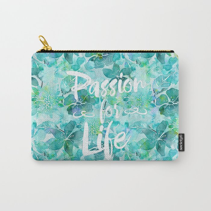 Passion for Life inspiration typography flower lettering Carry-All Pouch