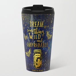 Dream Up Something Wild and Improbable (Strange The Dreamer) Travel Mug