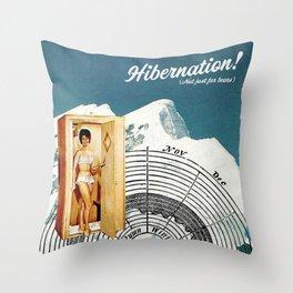 Hibernation! Not just for bears Throw Pillow