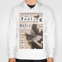 sassy Hoodies featuring Feeling sassy by CreativePink