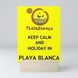Keep Calm and Holiday in Playa Blanca Mini Art Print