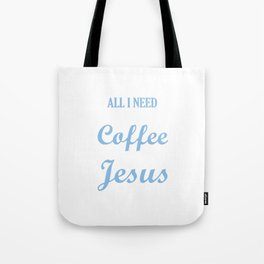 All I Need is A Little Coffee and A lot of Jesus Distressed Tote Bag