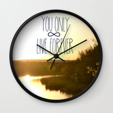 You Only Live Forever Wall Clock