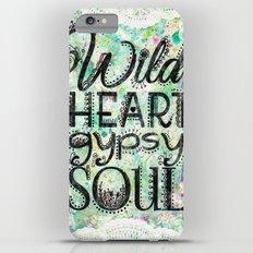 Wild Heart, Gypsy Soul iPhone 6s Plus Slim Case