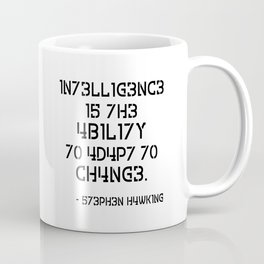 Intelligence is The Ability to Adapt to Change  Coffee Mug