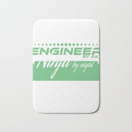"""""""Engineer by Day Ninja by"""" tee design. Funny and sensible tee just right for you! Makes a cute gift! Bath Mat"""