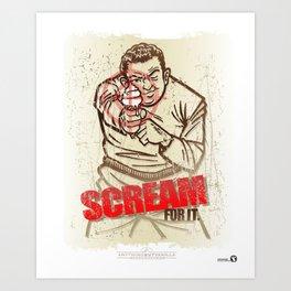 Scream for it. Art Print