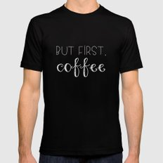 But First, Coffee MEDIUM Black Mens Fitted Tee