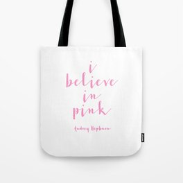 ,I Believe In Pink,Nursery Decor,Girls Room Decor,Gift For Her,Wall Art,Home Decor Tote Bag
