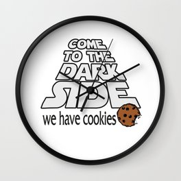 Come to the dark side with cookies Wall Clock
