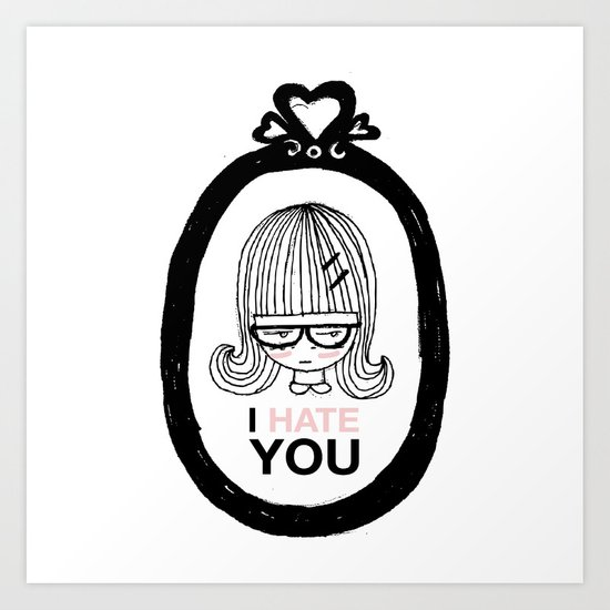 I Hate You / Picture Art Print