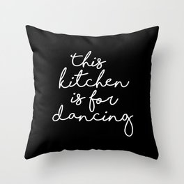 This kitchen is for Dancing Throw Pillow
