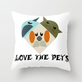 love the pets Throw Pillow