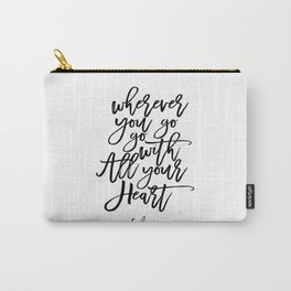 Inspirational Quote Wherever You Go Go With All Your Heart Printable Print Typography Print Quote Carry-All Pouch