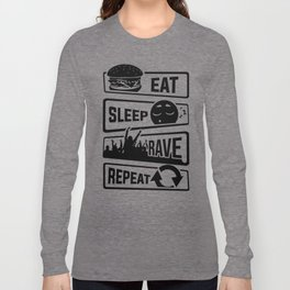 Eat Sleep Rave Repeat - Party Electro Music Event Long Sleeve T-shirt
