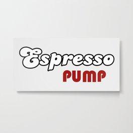 Espresso Pump Metal Print