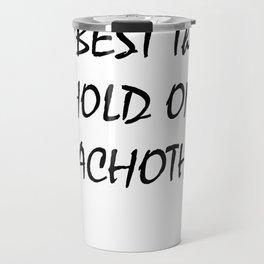 The Best thing Travel Mug