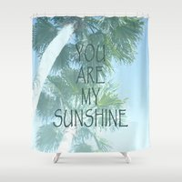 you are my sunshine Shower Curtains featuring You Are My Sunshine by Shawn King