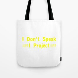 I Don't Speak I Project1 Tote Bag
