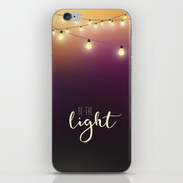 Be the light iPhone Skin