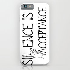 Silence is Acceptance iPhone 6s Slim Case