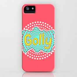 Golly iPhone Case