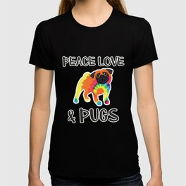 Peace Love & Pugs Cute Funny Tie Dye Pug Lover Gift Shirt T-shirt