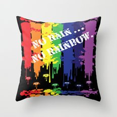 No rain no rainbow Throw Pillow