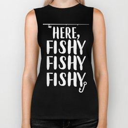 Funny Fishing Gift Here Fishy Fishy Fishing Lover Present Biker Tank