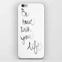be brave iPhone & iPod Skins featuring Brave by I Love Decor
