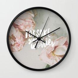Forsake Your Worries Wall Clock